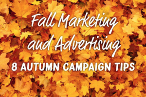 Read more about the article Fall Marketing and Advertising